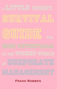 Book Cover: A little quirky survival guide for High Potentials in the wicked world of corporate management